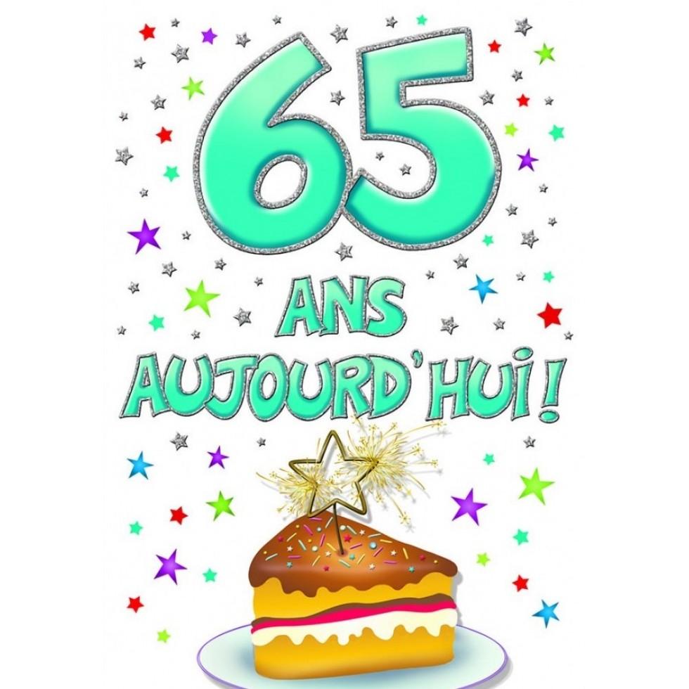 Carte 65 Ans Aujourd Hui Anniversaire Fetes Naissance Party Souhaits Piccadilly Lideecadeauweb Ca